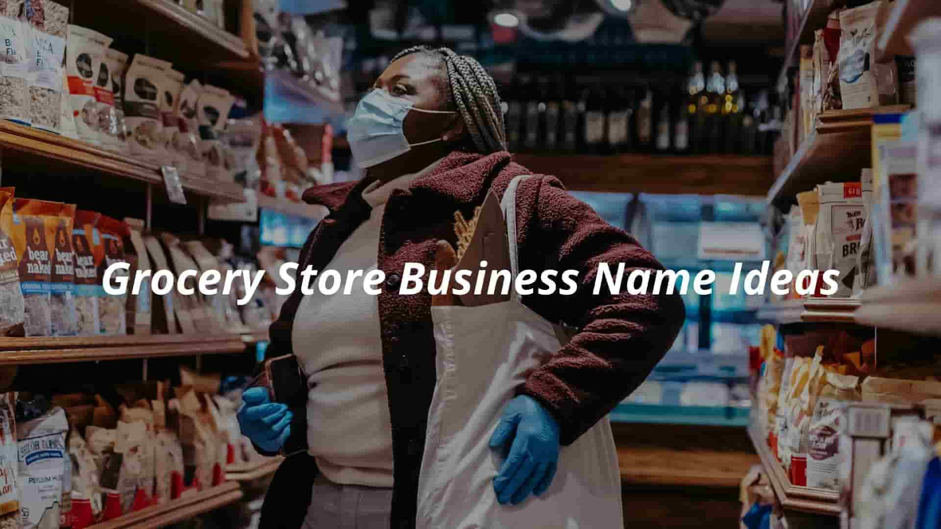 Grocery Store Business Name Ideas